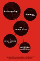 Anthropology  Ecology  and Anarchism PDF