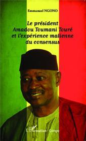 Le président Amadou Toumani Touré et l'expérience malienne du consensus