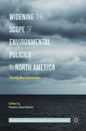 Widening the Scope of Environmental Policies in North America: Towards Blue Approaches