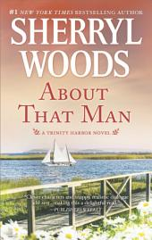 About That Man: A Romance Novel
