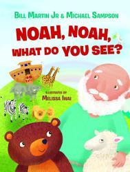 Noah Noah What Do You See  Book PDF