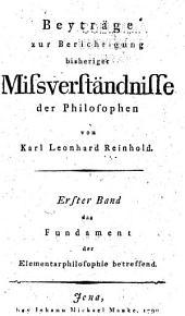 Beyträge zur Berichtigung bisheriger Missverständnisse der Philosophen: Band 1