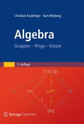 Algebra: Gruppen - Ringe - Körper, Ausgabe 3