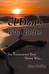 El Don S Blue Bistro The Restaurant That Never Was Book PDF