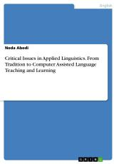 Critical Issues in Applied Linguistics  From Tradition to Computer Assisted Language Teaching and Learning PDF