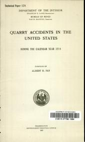 Quarry accidents in the United States: during the calendar year 1914