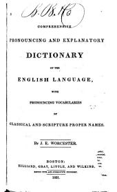 A Comprehensive Pronouncing and Explanatory Dictionary of the English Language: With Pronouncing Vocabularies of Classical and Scripture Proper Names