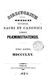 Directorium Divini Officii Ecclesiae Siloënae Sacri et Canonici Ordinis Praemonstratensis Pro Anno MDCCCLXV