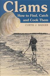 Clams: How to Find, Catch, and Cook Them