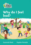 Collins Peapod Readers - Level 3 - Why Do I Feel Bad?
