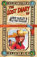 The Lost Diary of Annie Oakley   s Wild West Stagehand PDF