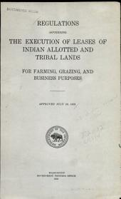 Regulations Governing the Execution of Leases of Indian Allotted and Tribal Lands: For Farming, Grazing, and Business Purposes