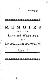 Memoirs of the Life and Writings of Mr. William Whiston ...