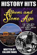The Fun Bits of History You Don't Know About Athens and Stone Age