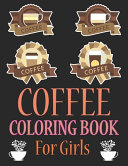 Coffee Coloring Book For Girls