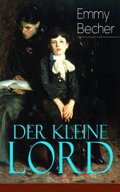 Der kleine Lord (Vollständige deutsche Ausgabe): Klassiker der Kinder- und Jugendliteratur