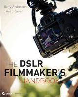 The DSLR Filmmaker s Handbook PDF