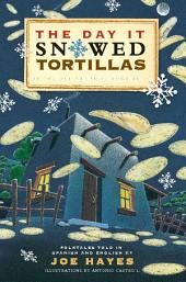 The Day It Snowed Tortillas / El d'a que nev— tortilla: Folk Tales Retold by Joe Hayes