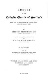History of the Catholic Church of Scotland: From the Introduction of Christianity to the Present Day, Volume 1