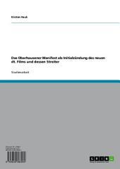 Das Oberhausener Manifest als Initialzündung des neuen dt. Films und dessen Streiter