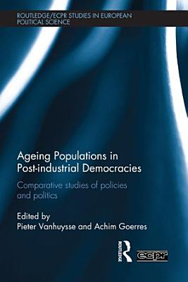 Ageing Populations in Post Industrial Democracies PDF