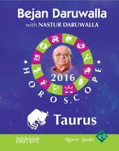 Your Complete Forecast 2016 Horoscope: Taurus