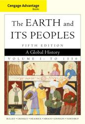 Cengage Advantage Books The Earth And Its Peoples Book PDF