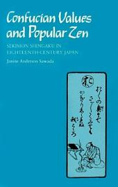 Confucian Values and Popular Zen: Sekimon Shingaku in Eighteenth Century Japan