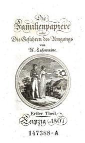 Die Familienpapiere oder die Gefahren des Umgangs. - Leipzig 1807
