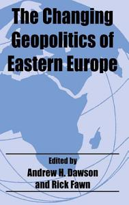 The Changing Geopolitics of Eastern Europe PDF