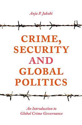 CRIME  SECURITY AND GLOBAL POLITICS PDF