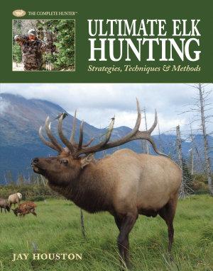 Ultimate Elk Hunting PDF