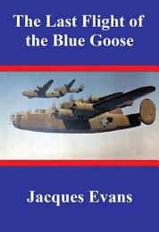 The Last Flight of the Blue Goose
