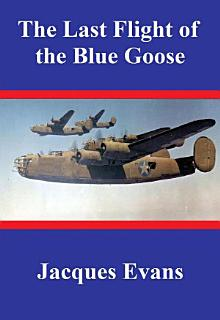 The Last Flight of the Blue Goose Book