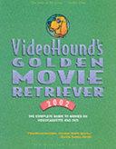 Download VideoHound s Golden Movie Retriever Book
