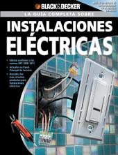 La Guia Completa sobre Instalaciones Electricas: -Edicion Conforme a las normas NEC 2008-2011 -Actualice su Panel Principal de Servicio -Descubra los