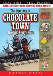 The Mystery in Chocolate Town...Hershey, Pennsylvania