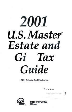 2001 U  S  Master Estate and Gift Tax Guide