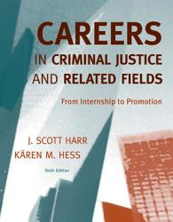 Careers In Criminal Justice And Related Fields From Internship To Promotion Book PDF