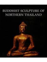 Buddhist Sculpture of Northern Thailand