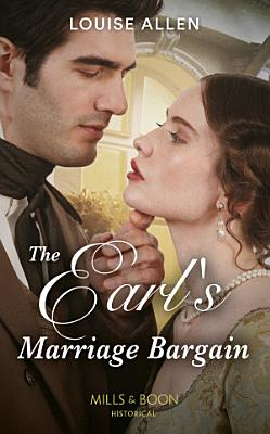 The Earl s Marriage Bargain  Mills   Boon Historical   Liberated Ladies  Book 2  PDF