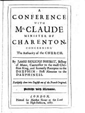 A Conference with Mr. Claude, Minister of Charenton, Concerning the Authority of the Church