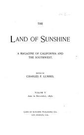 The Land of Sunshine: A Southern California Magazine, Volume 5