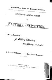 Annual Report of Factory Inspection Made to the General Assembly ...: Volume 19