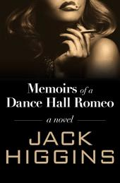 Memoirs of a Dance Hall Romeo: A Novel