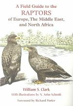 A Field Guide to the Raptors of Europe, the Middle East, and North Africa