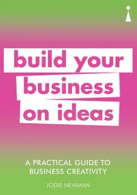 A Practical Guide to Business Creativity