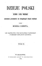Dzieje Polski XVIII i XIX wieku: od 1733 do 1832 roku : osnowane przeważnie na niewydanych dotąd żródłach, Tom 2