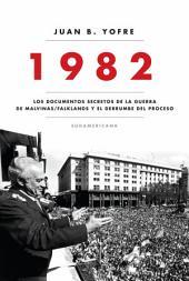 1982: Los documentos secretos de la guerra de Malvinas/Falklands y el derrumbe del pro