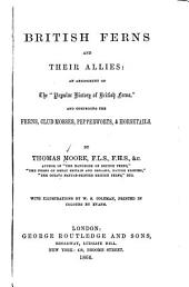 "British Ferns and Their Allies: An Abridgment of the ""Popular History of British Ferns."""